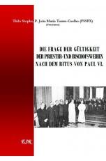 Die Frage der Gültigkeit der Priester und Bischofsweihen nach dem Ritus von Paul VI.