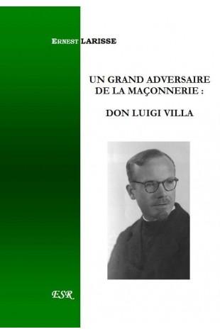 UN GRAND ADVERSAIRE DE LA MAÇONNERIE : DON LUIGI VILLA