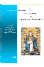 CATÉCHISME DE LA VIE INTÉRIEURE, à l'usage des novices et des religieux de la société de Marie.