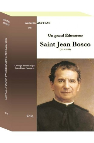 SAINT JEAN BOSCO, un grand éducateur (1815-1888)