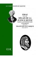ESSAI SUR LES DÉLAIS DE LA JUSTICE DIVINE, suivi du Traité de Plutarque