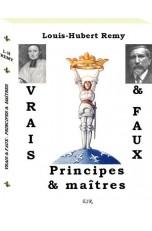 VRAIS & FAUX, PRINCIPES ET MAITRES