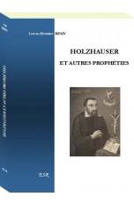 HOLZHAUSER ET AUTRES PROPHÉTIES