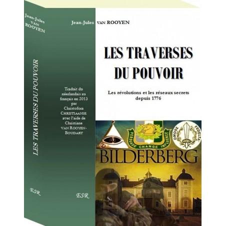 LES TRAVERSES DU POUVOIR, Les révolutions et les réseaux secrets depuis 1776