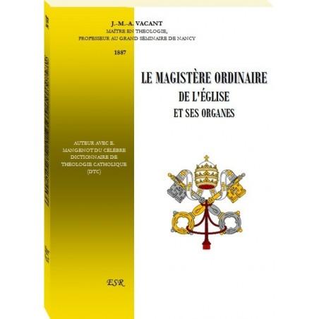 LE MAGISTÈRE ORDINAIRE DE L'EGLISE ET SES ORGANES