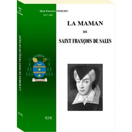 LA MAMAN DE SAINT FRANÇOIS DE SALES
