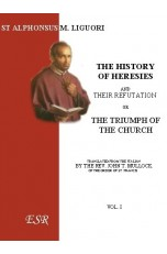 THE HISTORY OF HERESIES, and their refutation