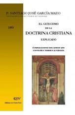 EL CATECISMO DE LA DOCTRINA CRISTIANA EXPLICADO