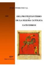 DEL PROTESTANTISMO Y DE LA IGLESIA CATÓLICA. CATECISMOS