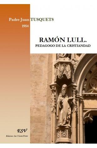 RAMÓN LULL. PEDAGOGO DE LA CRISTIANDAD