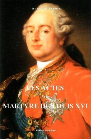 LES ACTES DU MARTYRE DE LOUIS XVI