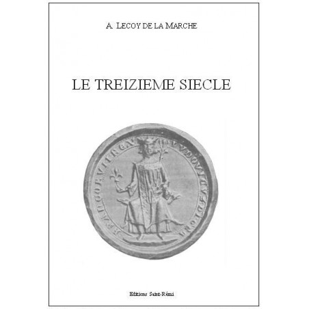 LE TREIZIEME SIECLE LITTERAIRE ET SCIENTIFIQUE