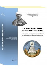 LA CONJURATION ANTICHRETIENNE, nouvelle édition en un grand volume