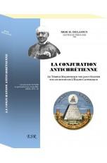 LA CONJURATION ANTICHRETIENNE, nouvelle édition en un grand volume