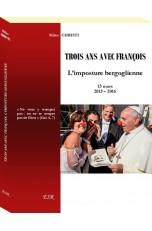 TROIS ANS AVEC FRANÇOIS, l'imposture bergoglienne