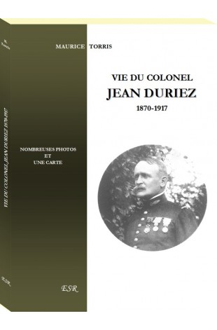 VIE DU COLONEL JEAN DURIEZ 1870-1917