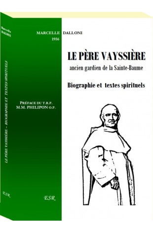 LE PÈRE VAYSSIÈRE - Biographie et  textes spirituels