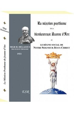 LA MISSION POSTHUME DE SAINTE JEANNE D'ARC et le règne social de Notre Seigneur Jésus-Christ