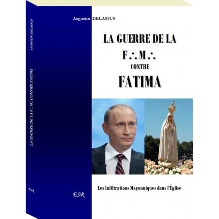 LA GUERRE DE LA FRANC-MACONNERIE CONTRE FATIMA