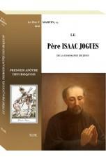 LE Père ISAAC JOGUES, premier apôtre des Iroquois.