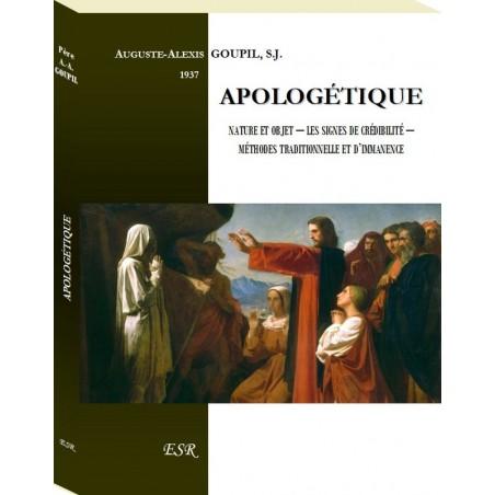 APOLOGÉTIQUE, nature et objet, les signes de crédibilité, méthodes traditionnelle et d'immanence