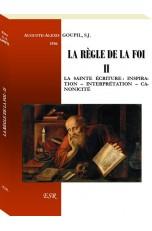 LA RÈGLE DE LA FOI - II. La Sainte Écriture : Inspiration – Interprétation – Canonicité