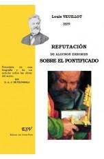 REFUTACIÓN DE ALGUNOS ERRORES SOBRE EL PONTIFICADO