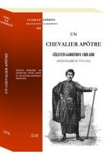 UN CHEVALIER APÔTRE - Célestin-Godefroy Chicard, missionnaire du Yun-Nan