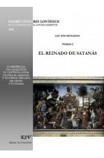 LOS DOS REINADOS : EL REINADO DE SATANÁS - EL REINADO DE CRISTO