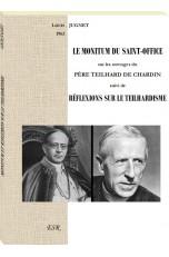 LE MONITUM DU SAINT-OFFICE sur les ouvrages du PÈRE TEILHARD DE CHARDIN suivi de RÉFLEXIONS SUR LE TEILHARDISME