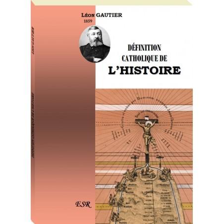 DÉFINITION CATHOLIQUE DE L'HISTOIRE