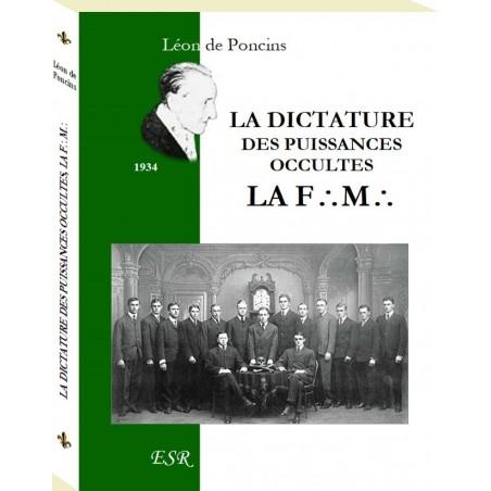 LA DICTATURE DES PUISSANCES OCCULTES, la Franc-Maçonnerie