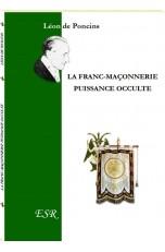 LA FRANC-MAÇONNERIE, PUISSANCE OCCULTE