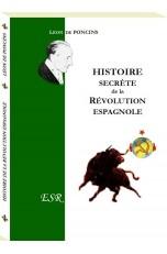 HISTOIRE SECRETE DE LA REVOLUTION ESPAGNOLE