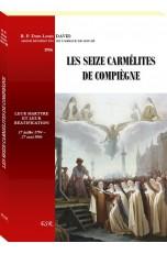 LES SEIZE CARMÉLITES  DE COMPIÈGNE, leur martyre et leur béatification