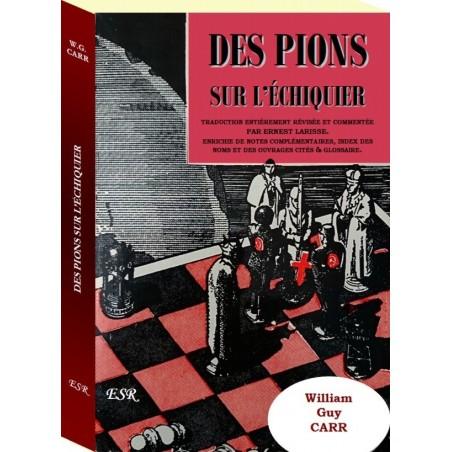 DES PIONS SUR L'ECHIQUIER, relié et couverture rigide, traduction révisée, glossaire et index des noms ajoutés.