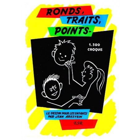 RONDS - TRAITS - POINTS, le dessin pour les enfants.