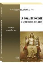 LA ROYAUTÉ SOCIALE DE N. S. JESUS-CHRIST D'APRÈS LE CARDINAL PIE