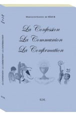 LA CONFESSION - LA COMMUNION - LA CONFIRMATION