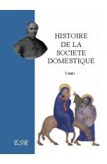 HISTOIRE DE LA SOCIETE DOMESTIQUE chez tous les peuples anciens et modernes