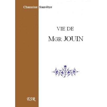 VIE DE MONSEIGNEUR JOUIN
