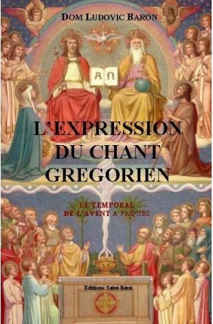 L'EXPRESSION DU CHANT GREGORIEN