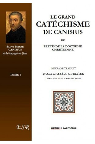 LE GRAND CATECHISME DE SAINT-PIERRE CANISIUS