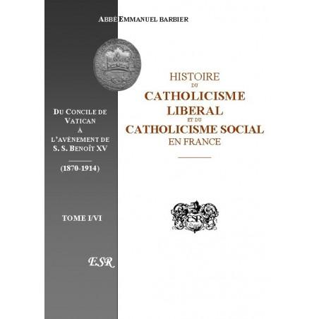 HISTOIRE DU CATHOLICISME LIBERAL ET DU CATHOLICISME SOCIAL EN France