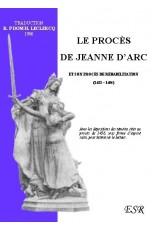 LE PROCES DE JEANNE D'ARC, et son procès de réhabilitation.
