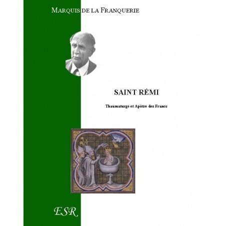 SAINT REMI, thaumaturge et Apôtre des Francs