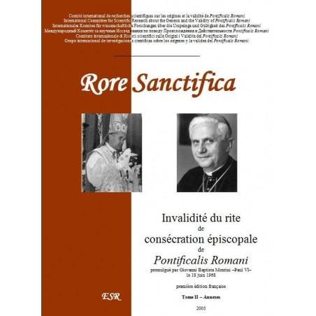 RORE SANCTIFICA, Invalidité du rite de consécration épiscopale de Pontificalis Romani - Partie II : annexes.