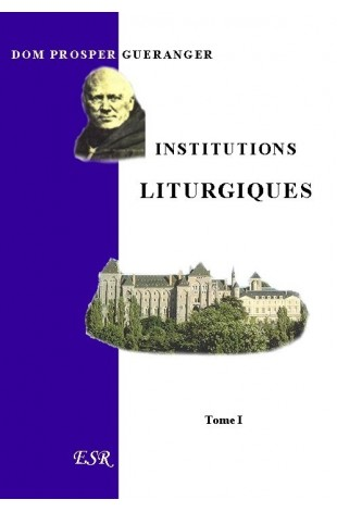 INSTITUTIONS LITURGIQUES