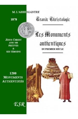 GRANDE CHRISTOLOGIE LES MONUMENTS AUTHENTIQUES DU PREMIER SIECLE, LES PREUVES ET LES TÉMOINS DE JÉSUS-CHRIST