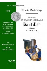 GRANDE CHRISTOLOGIE HISTOIRE DU GRAND ET ADMIRABLE SAINT JEAN, APOTRE & EVANGELISTE